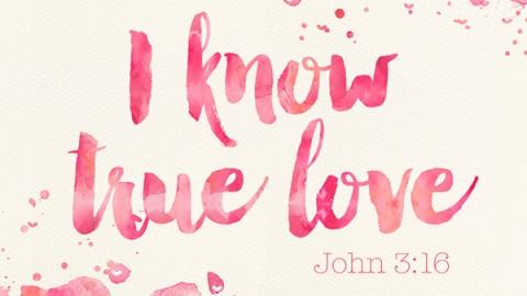 I know true love