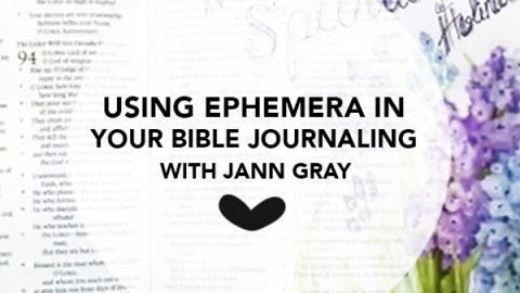 Jann Gray | Using Ephemera in Your Bible Journaling