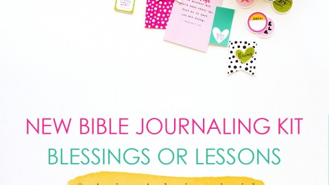 New Bible Journaling Kit – Blessings Or Lessons