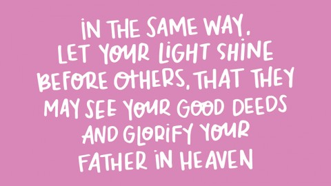 Sunday Inspiration from Matthew 5:16