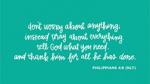 Sunday Inspiration from  Philippians 4:6