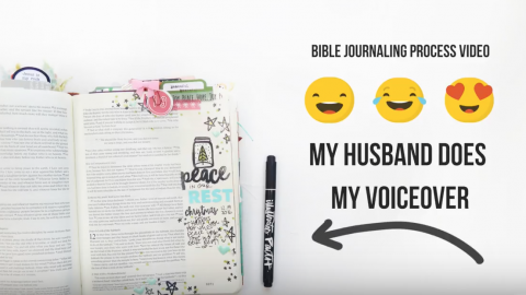 My husband does my voiceover! | Bible Journaling Process Video