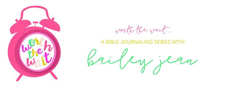 Worth the Wait Bible Jouranling Series by Bailey Jean for Illustrated Faith