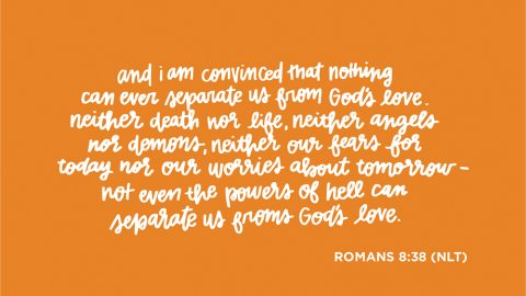 Sunday Inspiration from Romans 8:38