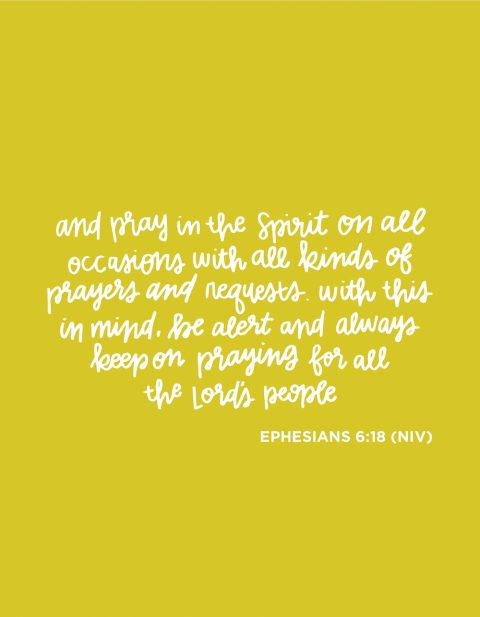 Sunday Inspiration from Ephesians 6:18