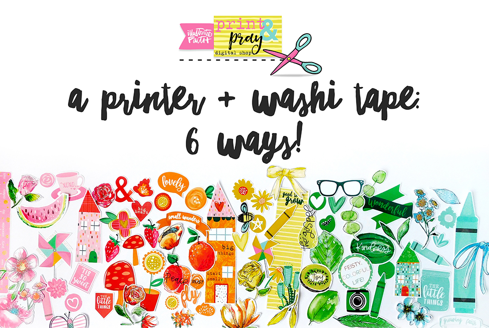 hybrid printable faith projects by Elaine Davis | A Printer & Washi Tape: 6 WAYS! | Illustrated Faith Print & Pray Shop
