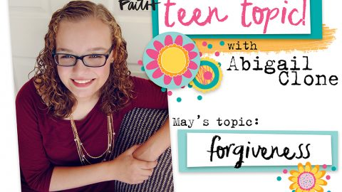 Teen Topic: Forgiveness