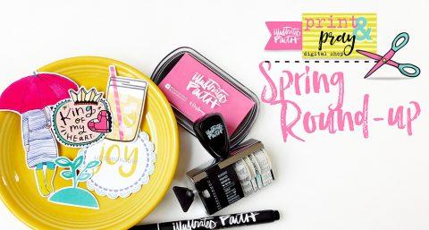 Print & Pray Spring Round-Up!