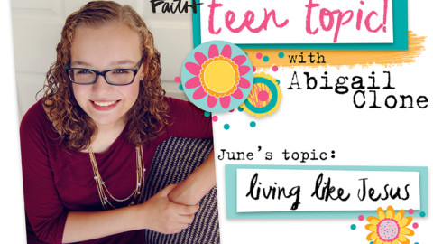 Teen Topic: Living Like Jesus