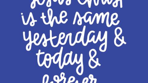 Sunday Inspiration from Hebrews 13:8