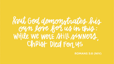 Sunday Inspiration from Romans 5:8