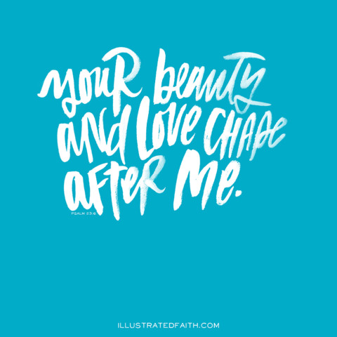 Sunday Inspiration from Psalm 23:6