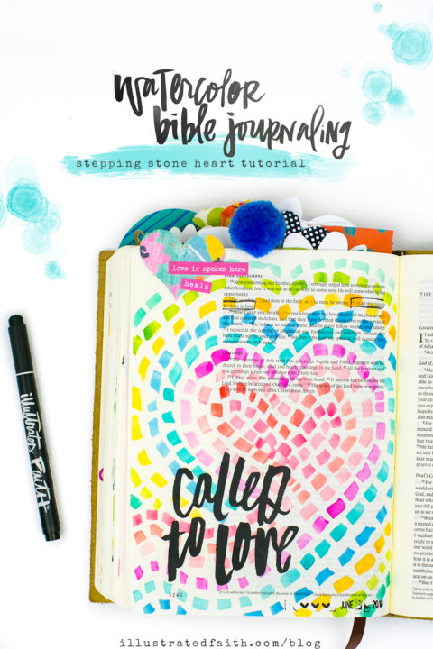 Watercolor Bible Journaling Tutorial | Called to Love – Pieces of my Heart