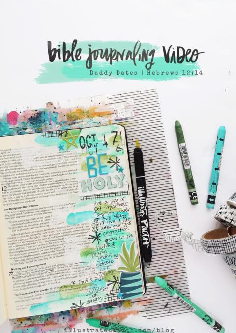 Hybrid Mixed Media Bible Journaling Process Video | Print and Pray Shop Daddy Dates | Hebrews 12:14