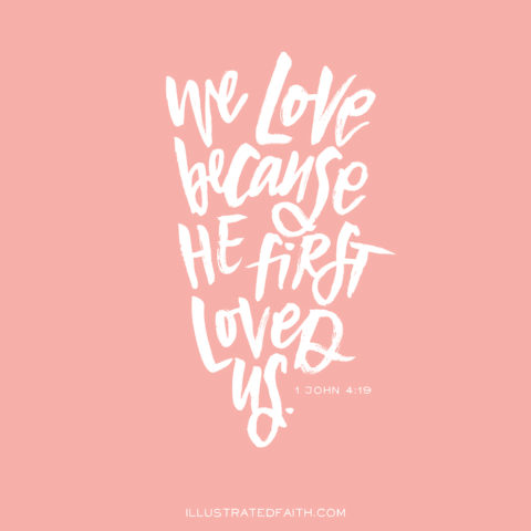 Sunday Inspiration from 1 John 4:19