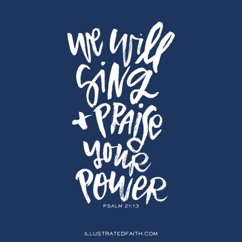 Sunday Inspiration from Psalm 21:13