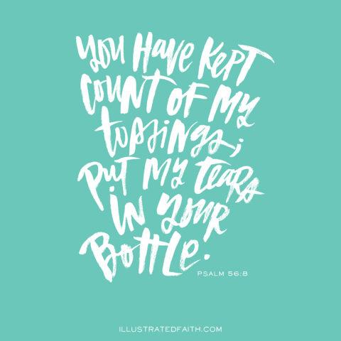 Sunday Inspiration from Psalm 56:8