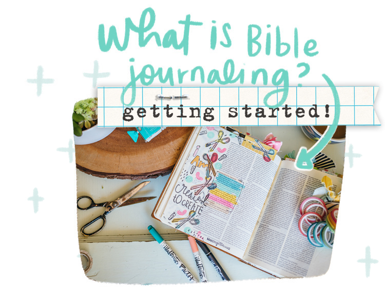 What us Bible journaling? Getting started!