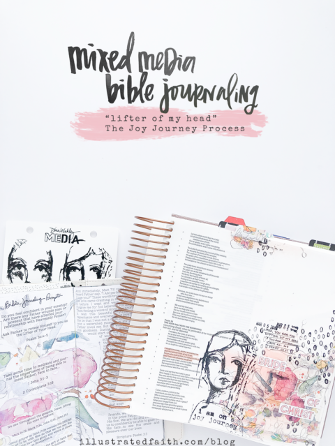 Mixed Media Bible Journaling Step by Step Process | The Joy Journey – Lifter of my Head