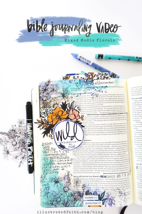 Mixed Media Bible Journaling Process Video | Wild Obedience | Romans 6